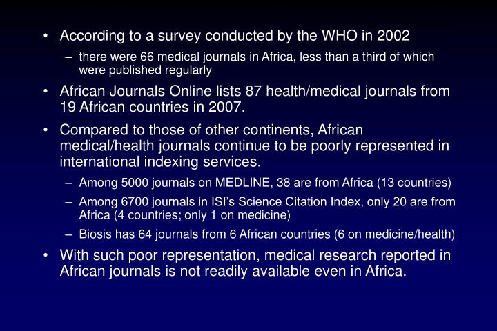 According to a survey conducted by the WHO in 2002