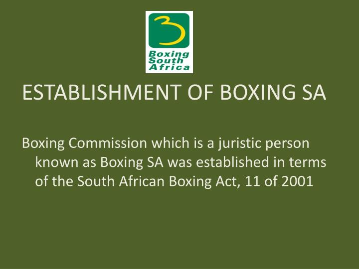 ESTABLISHMENT OF BOXING SA
