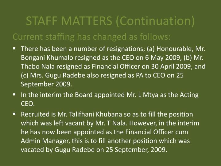 STAFF MATTERS (Continuation)