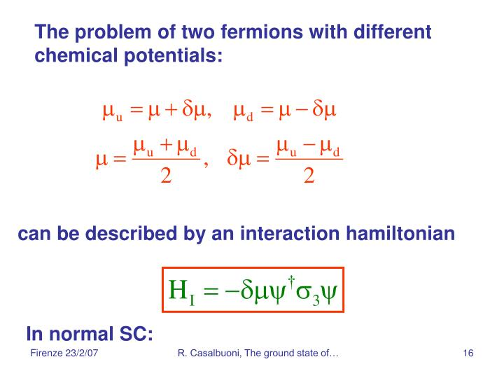 The problem of two fermions with different chemical potentials: