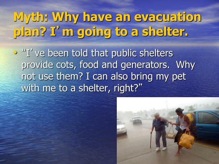 Myth: Why have an evacuation plan? I