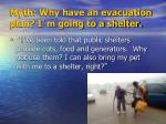 myth why have an evacuation plan i m going to a shelter