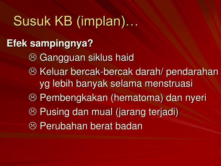 Susuk KB (implan)…