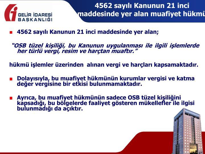 4562 sayılı Kanunun 21 inci maddesinde yer alan muafiyet hükmü