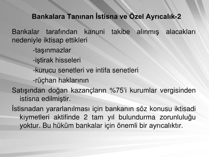 Bankalara Tannan stisna ve zel Ayrcalk-2