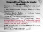 kooperatiflerde kurumlar vergisi muafiyeti 1