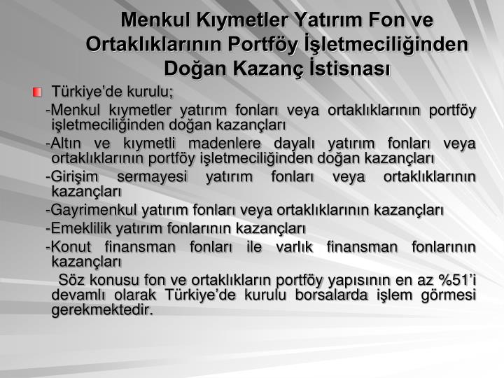 Menkul Kymetler Yatrm Fon ve Ortaklklarnn Portfy letmeciliinden Doan Kazan stisnas