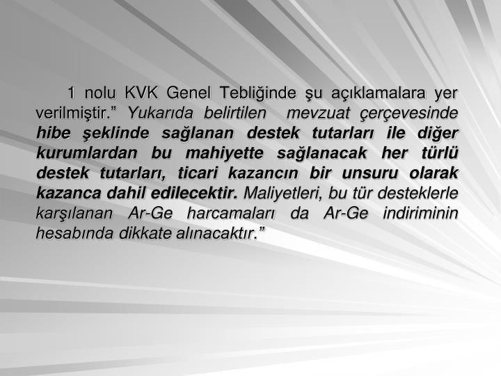 """1 nolu KVK Genel Tebliğinde şu açıklamalara yer verilmiştir."""""""