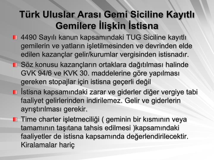 Türk Uluslar Arası Gemi Siciline Kayıtlı Gemilere İlişkin İstisna