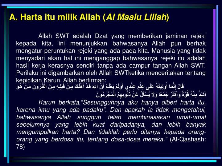 A. Harta itu milik Allah (