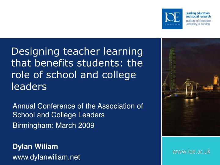 Designing teacher learning that benefits students the role of school and college leaders