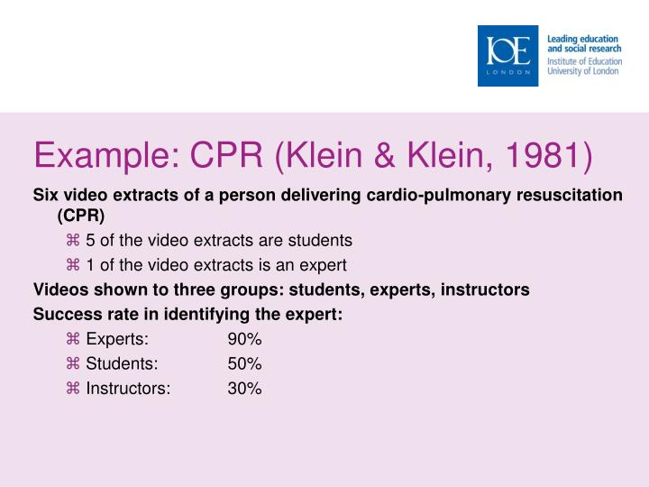 Example: CPR (Klein & Klein, 1981)