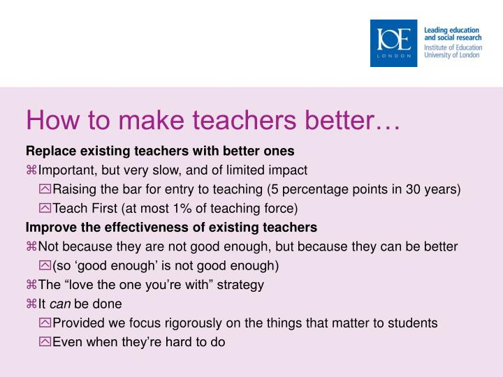 How to make teachers better…