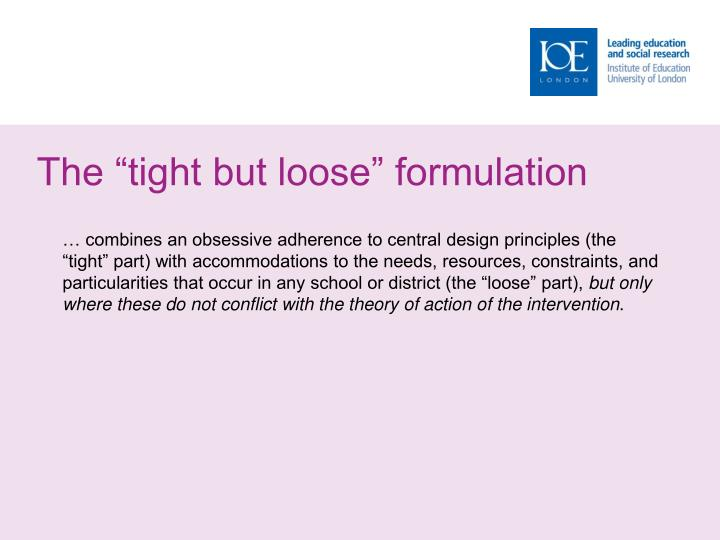 "The ""tight but loose"" formulation"