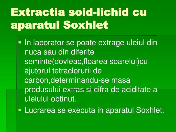 Extractia soid-lichid cu aparatul Soxhlet