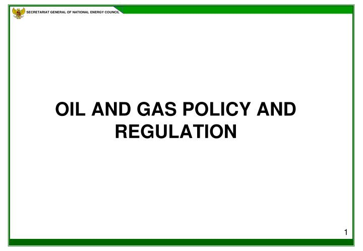 Oil and gas policy and regulation