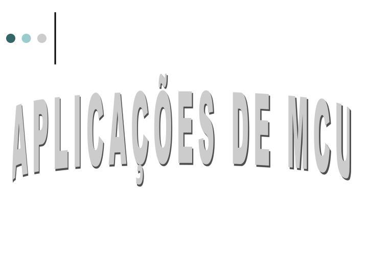 APLICAÇÕES DE MCU