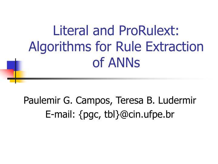 Literal and prorulext algorithms for rule extraction of anns