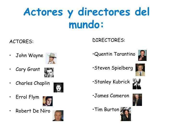 Actores y directores del mundo: