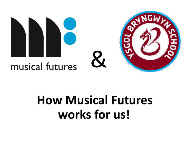 How musical futures works for us