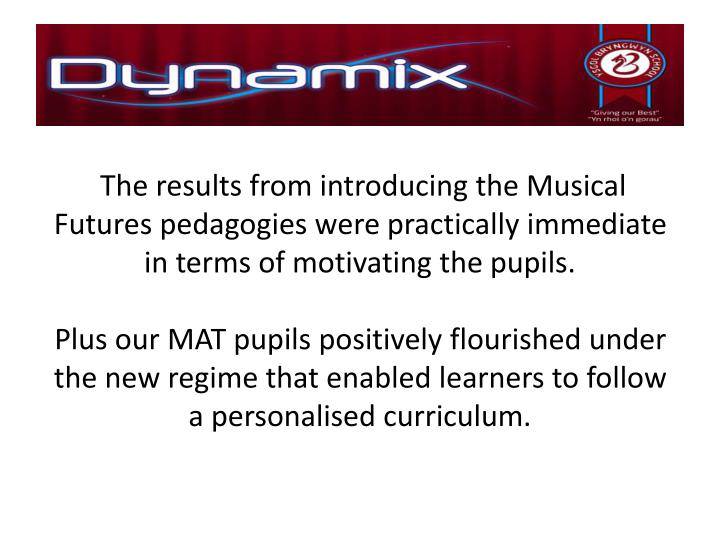 The results from introducing the Musical Futures pedagogies were practically immediate in terms of motivating the pupils.