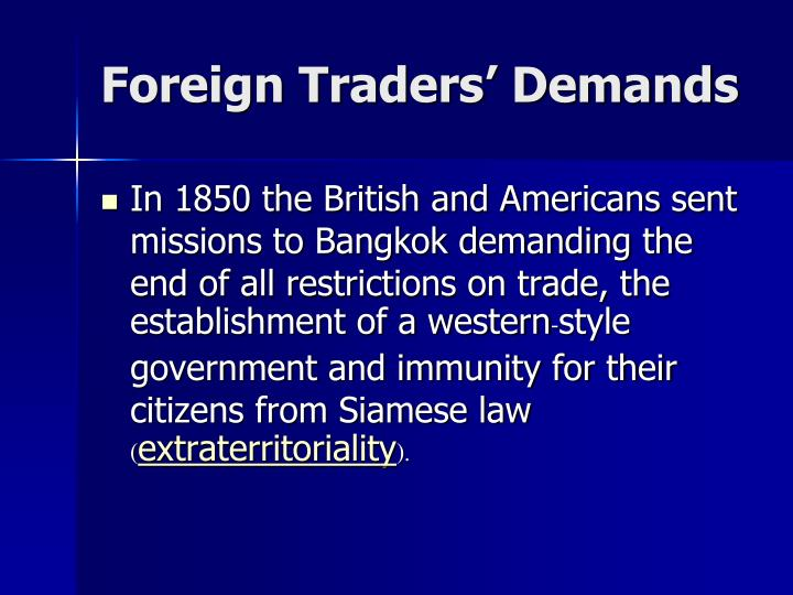 Foreign Traders' Demands
