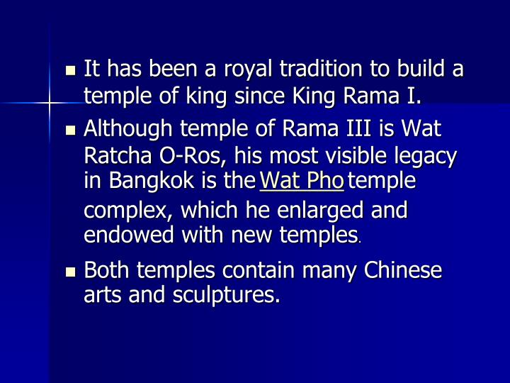 It has been a royal tradition to build a temple of king since King Rama I.