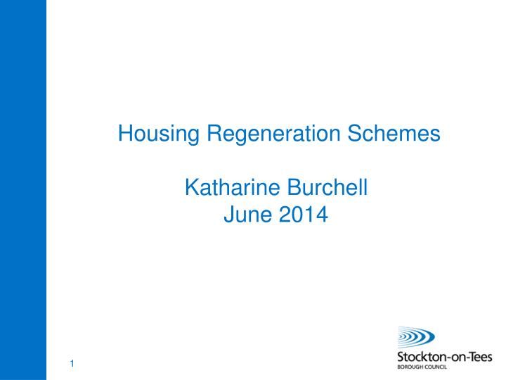 Housing Regeneration Schemes