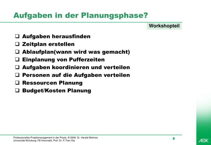 Aufgaben in der Planungsphase?