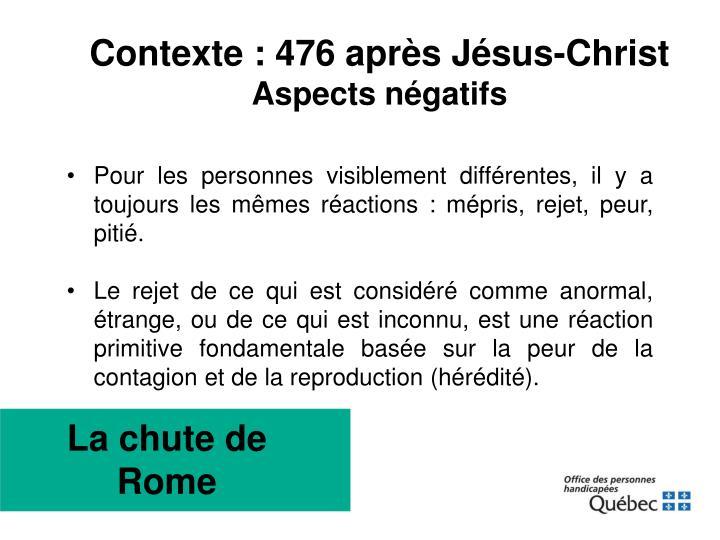 Contexte : 476 après Jésus-Christ