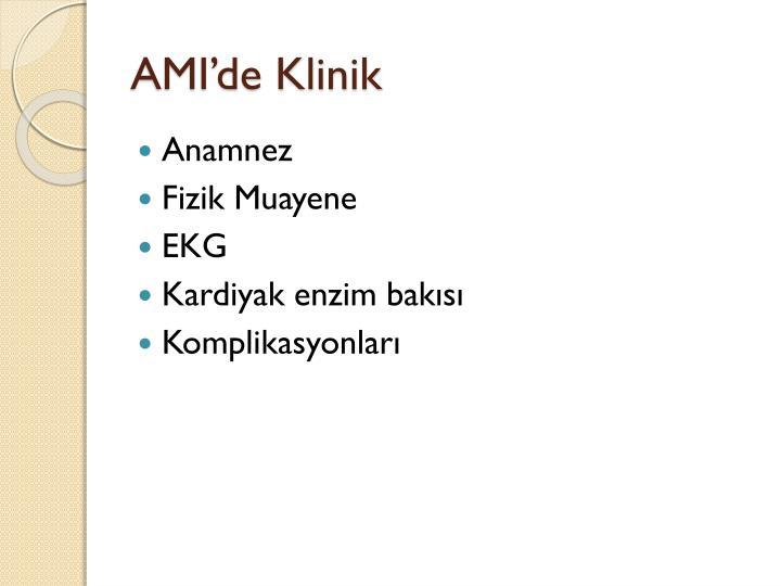 AMI'de Klinik