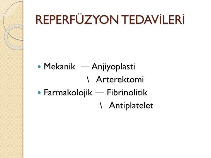 REPERFÜZYON TEDAVİLERİ