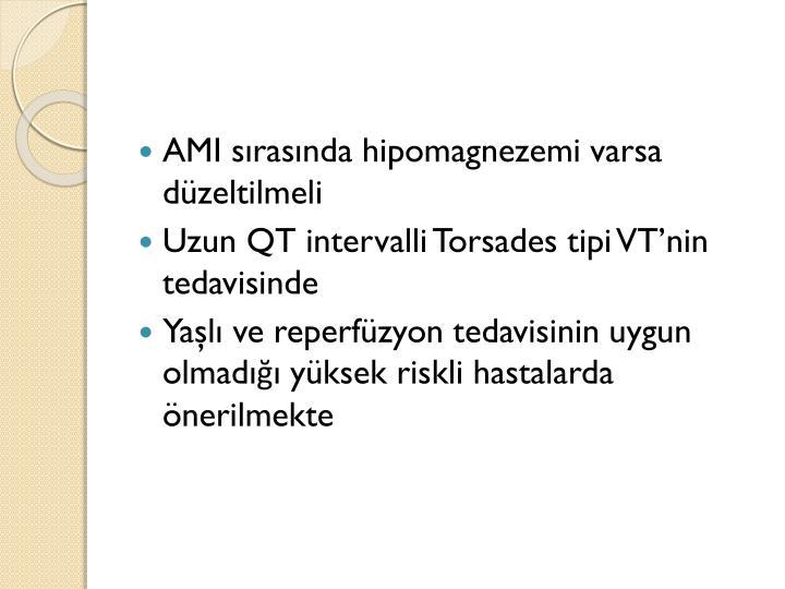 AMI sırasında hipomagnezemi varsa düzeltilmeli