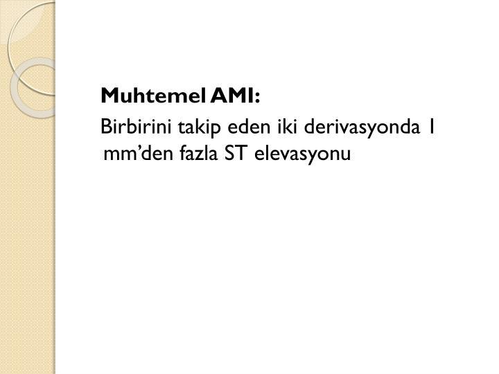 Muhtemel AMI: