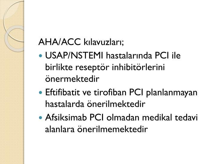 AHA/ACC kılavuzları;