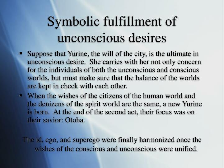 Symbolic fulfillment of unconscious desires