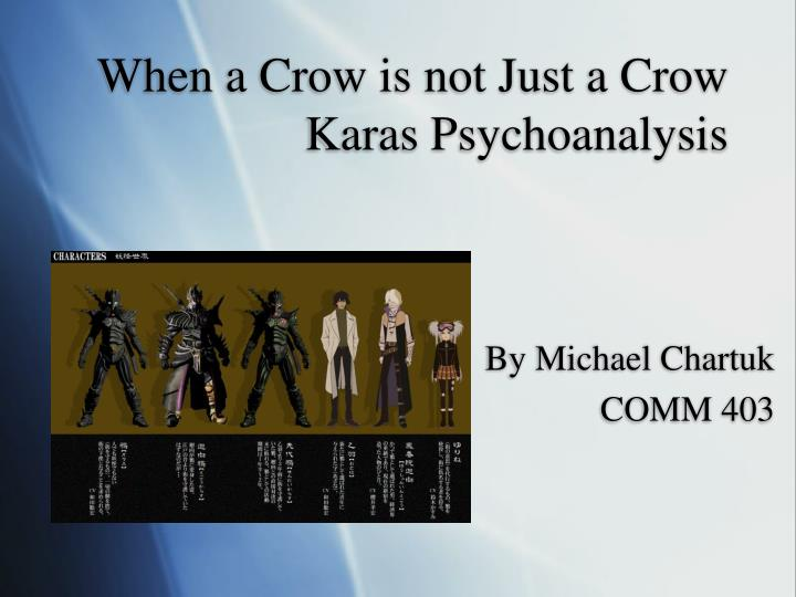 When a crow is not just a crow karas psychoanalysis