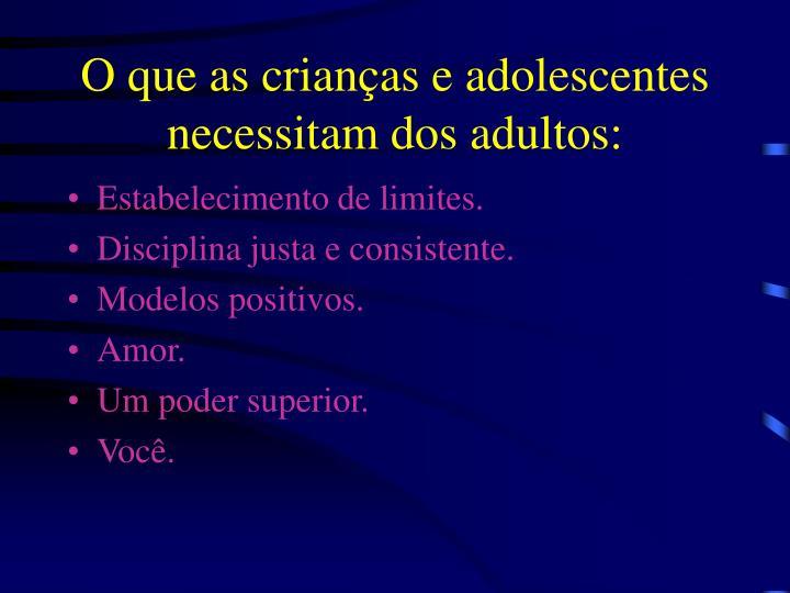 O que as crianças e adolescentes necessitam dos adultos: