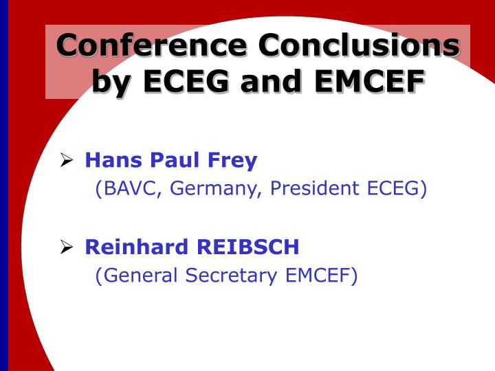 Conference Conclusions by ECEG and EMCEF