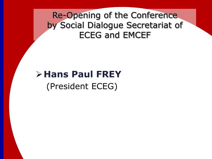Re-Opening of the Conference