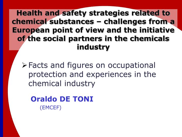 Health and safety strategies related to chemical substances – challenges from a European point of view and the initiative of the social partners in the chemicals industry