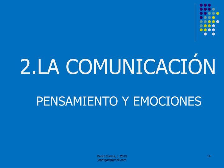 2.LA COMUNICACIÓN