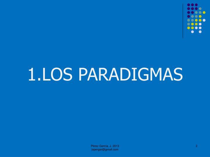 1.LOS PARADIGMAS
