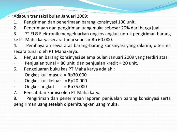 Adapun transaksi bulan Januari 2009: