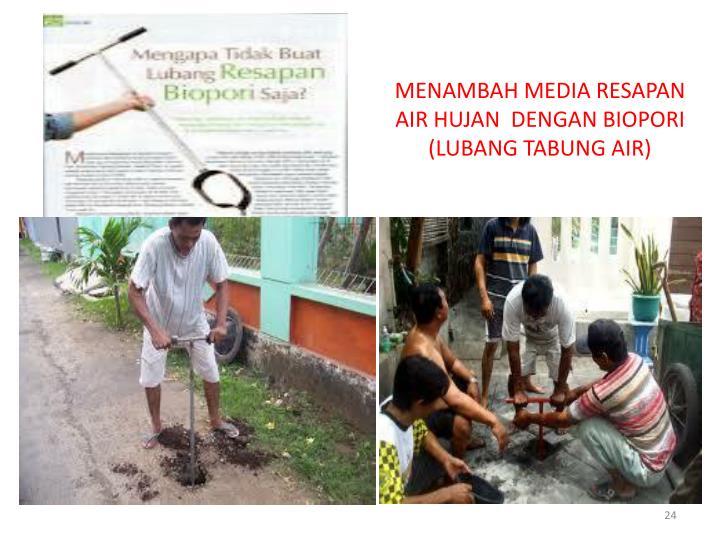 MENAMBAH MEDIA RESAPAN AIR HUJAN  DENGAN BIOPORI