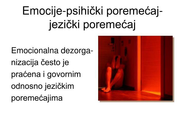 Emocije-psihički poremećaj-jezički poremećaj