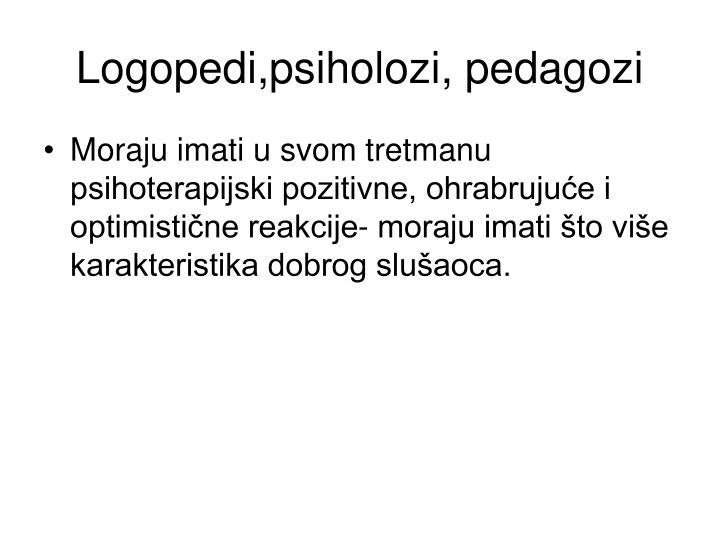 Logopedi,psiholozi, pedagozi