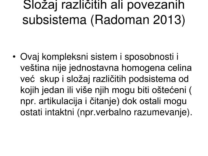 Složaj različitih ali povezanih subsistema (Radoman 2013)