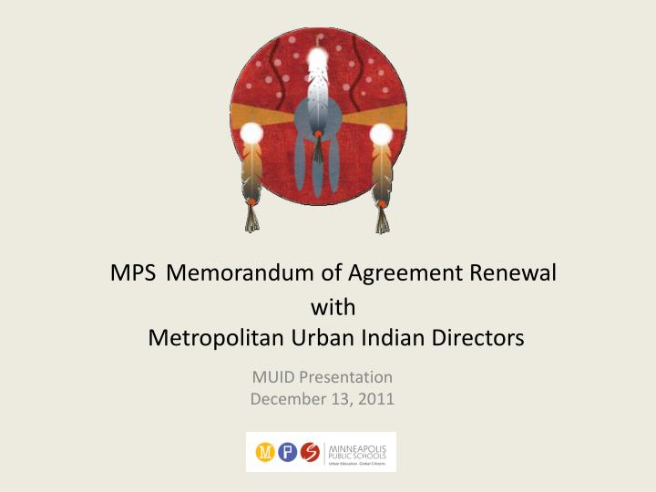 Mps memorandum of agreement renewal with metropolitan urban indian directors