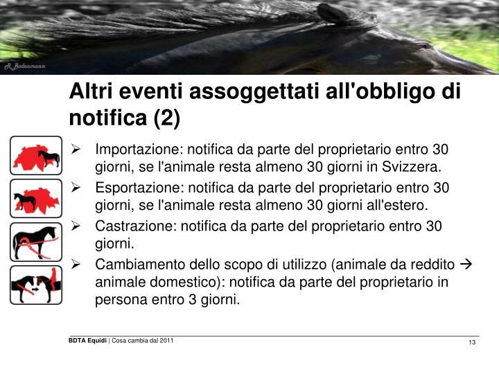 Altri eventi assoggettati all'obbligo di notifica (2)
